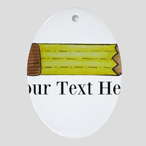 Personalizable Pencil Ornament (Oval)