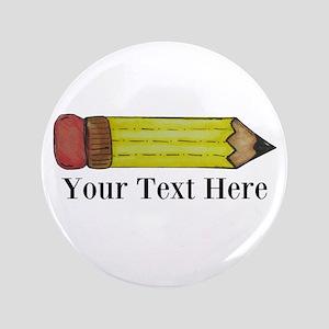 """Personalizable Pencil 3.5"""" Button"""