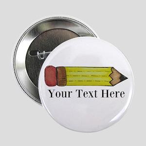 """Personalizable Pencil 2.25"""" Button"""