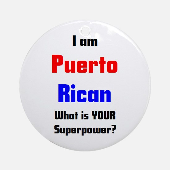 i am puerto rican Ornament (Round)