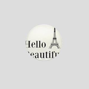 Hello Beautiful Eiffel Tower Mini Button