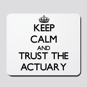Keep Calm and Trust the Actuary Mousepad