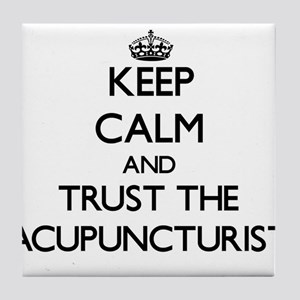 Keep Calm and Trust the Acupuncturist Tile Coaster