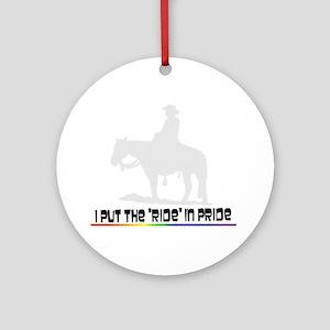 """I Put the """"Ride"""" in Pride Ornament (Round)"""