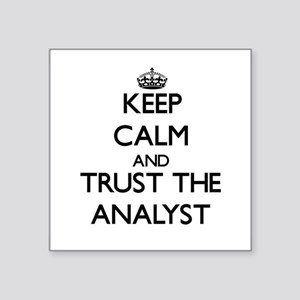 Keep Calm and Trust the Analyst Sticker