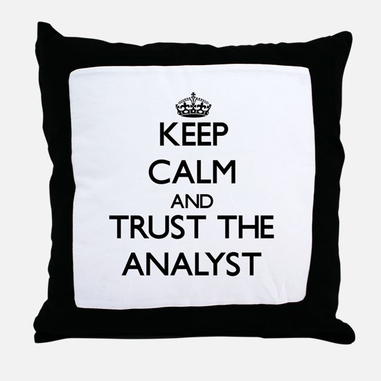 Keep Calm and Trust the Analyst Throw Pillow