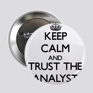 """Keep Calm and Trust the Analyst 2.25"""" Button"""