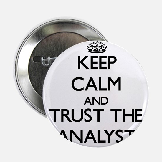 "Keep Calm and Trust the Analyst 2.25"" Button"