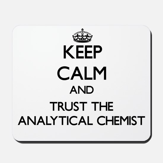 Keep Calm and Trust the Analytical Chemist Mousepa