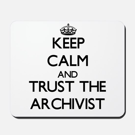 Keep Calm and Trust the Archivist Mousepad