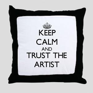 Keep Calm and Trust the Artist Throw Pillow