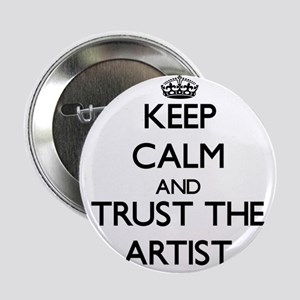 """Keep Calm and Trust the Artist 2.25"""" Button"""