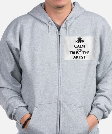 Keep Calm and Trust the Artist Zip Hoodie