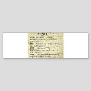 August 13th Bumper Sticker