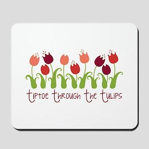 tiptoe thRouGh the tuLiPS Mousepad