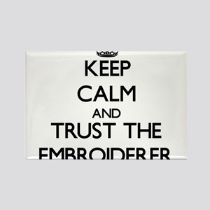 Keep Calm and Trust the Embroiderer Magnets