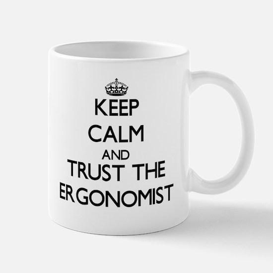 Keep Calm and Trust the Ergonomist Mugs