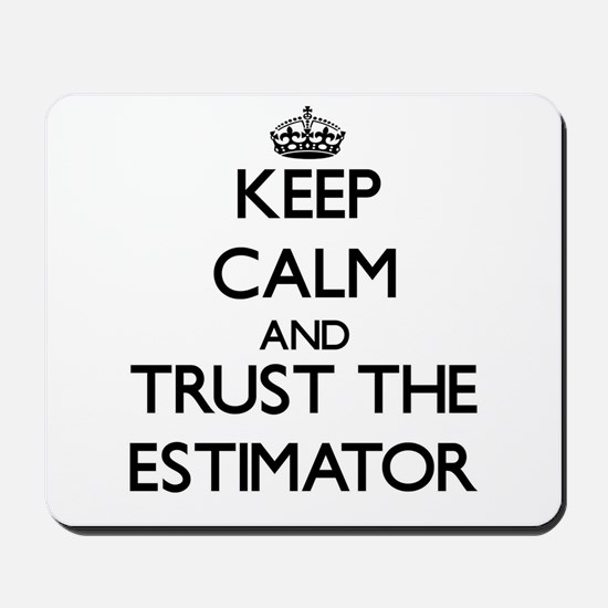 Keep Calm and Trust the Estimator Mousepad