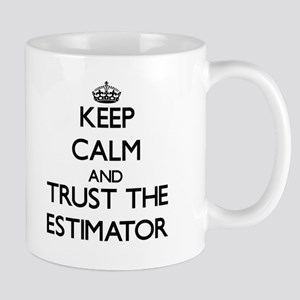 Keep Calm and Trust the Estimator Mugs
