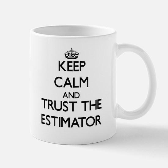 Keep Calm and Trust the Estimator Mugs
