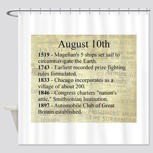 August 10th Shower Curtain