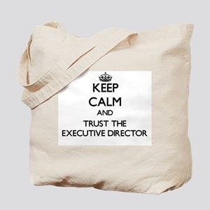 Keep Calm and Trust the Executive Director Tote Ba
