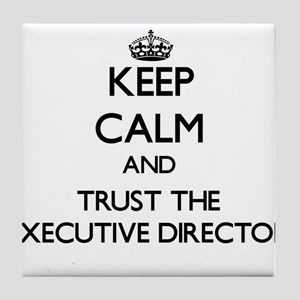 Keep Calm and Trust the Executive Director Tile Co