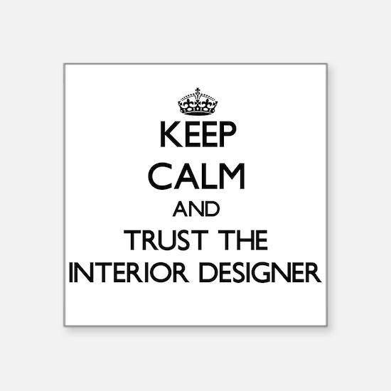 Keep Calm and Trust the Interior Designer Sticker
