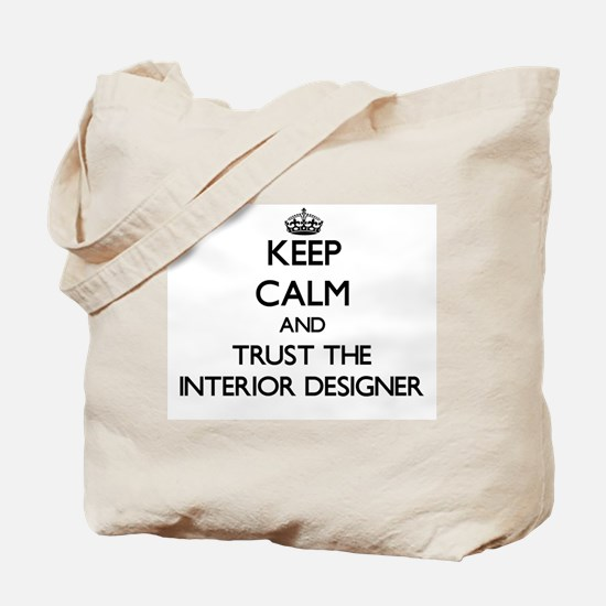 Keep Calm and Trust the Interior Designer Tote Bag