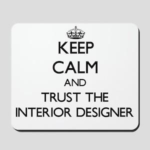 Keep Calm and Trust the Interior Designer Mousepad