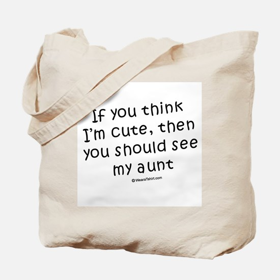If you think I'm cute... see my aunt Tote Bag