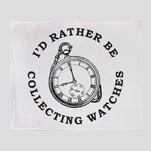 I'D RATHER BE COLLECTING WATCHES Throw Blanket