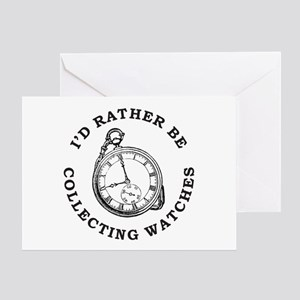 I'D RATHER BE COLLECTING WATCHES Greeting Card
