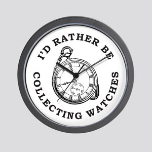 I'D RATHER BE COLLECTING WATCHES Wall Clock