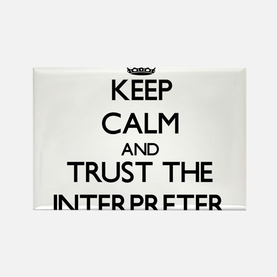 Keep Calm and Trust the Interpreter Magnets