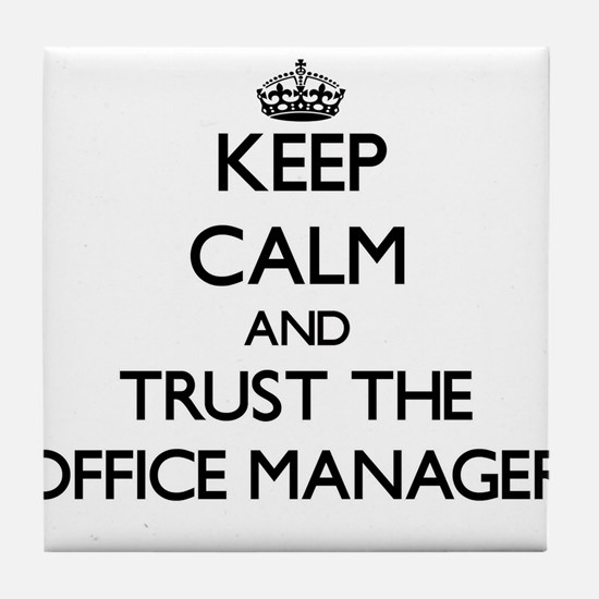 Keep Calm and Trust the Office Manager Tile Coaste