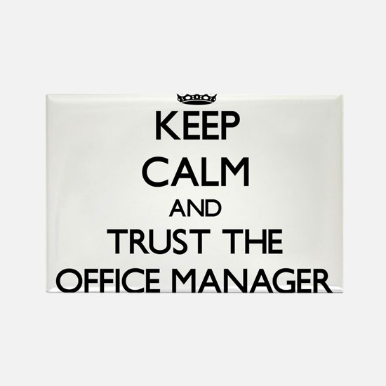 Keep Calm and Trust the Office Manager Magnets