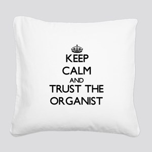 Keep Calm and Trust the Organist Square Canvas Pil