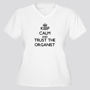 Keep Calm and Trust the Organist Plus Size T-Shirt