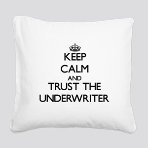 Keep Calm and Trust the Underwriter Square Canvas
