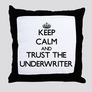 Keep Calm and Trust the Underwriter Throw Pillow