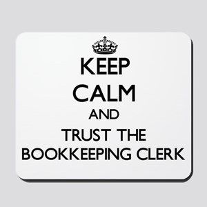 Keep Calm and Trust the Bookkeeping Clerk Mousepad