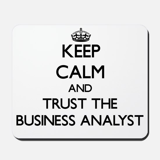 Keep Calm and Trust the Business Analyst Mousepad