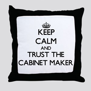 Keep Calm and Trust the Cabinet Maker Throw Pillow