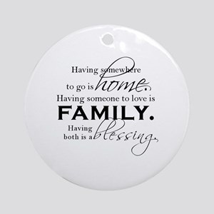 Having both is a blessing. Round Ornament