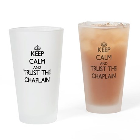 Keep Calm and Trust the Chaplain Drinking Glass