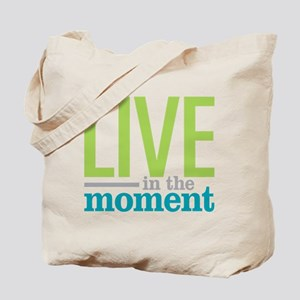 Live Moment Tote Bag