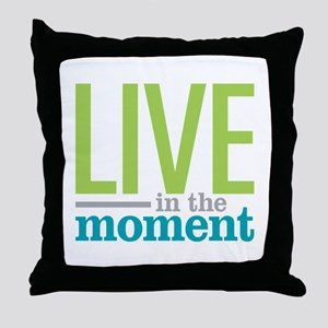 Live Moment Throw Pillow