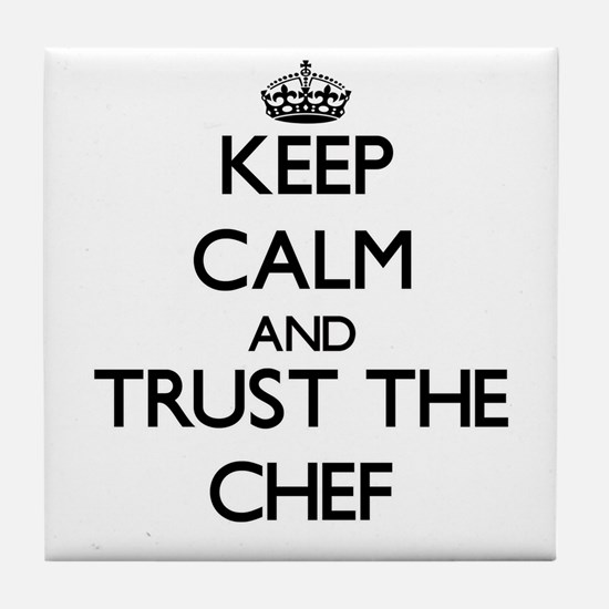 Keep Calm and Trust the Chef Tile Coaster
