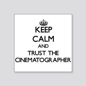 Keep Calm and Trust the Cinematographer Sticker